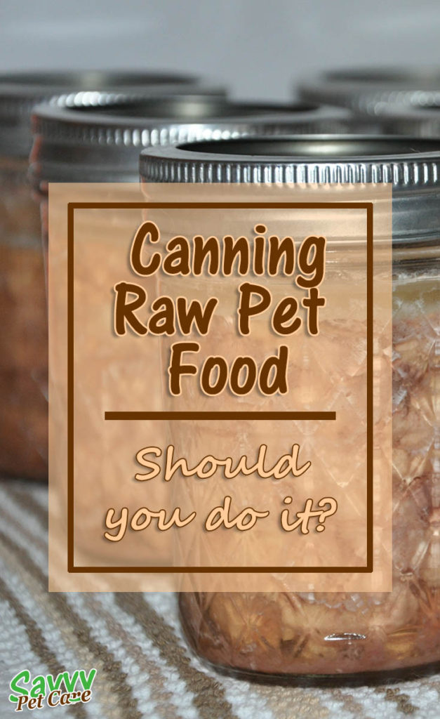 Canning Raw Pet Food - Should you do it? There are a few good reasons why canning raw pet food is something you might want to consider. Read about the benefits of canning raw food.